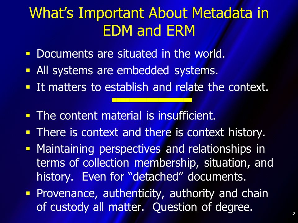 5 Whats Important About Metadata in EDM and ERM Documents are situated in the world.