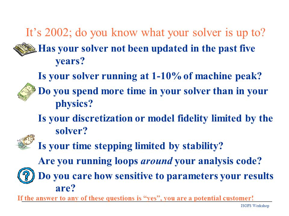 ISOFS Workshop Its 2002; do you know what your solver is up to.