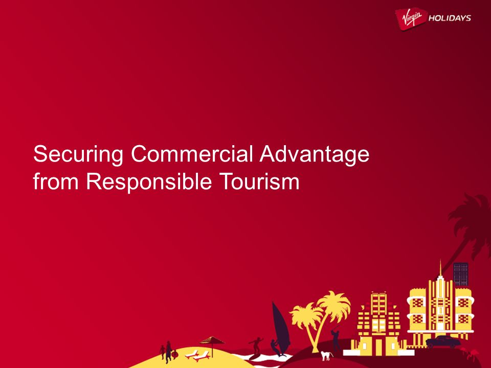 Securing Commercial Advantage from Responsible Tourism