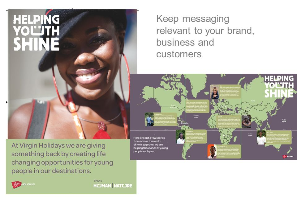 Keep messaging relevant to your brand, business and customers