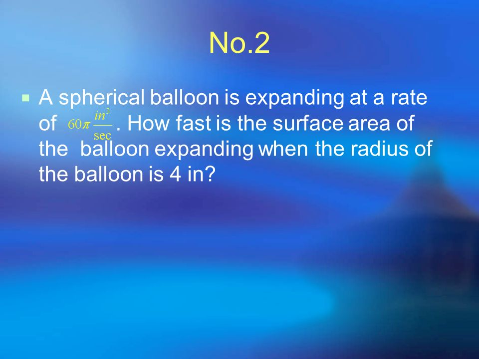 No.2 A spherical balloon is expanding at a rate of.