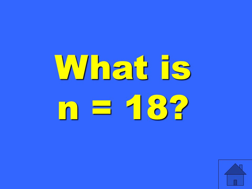 What is n = 18