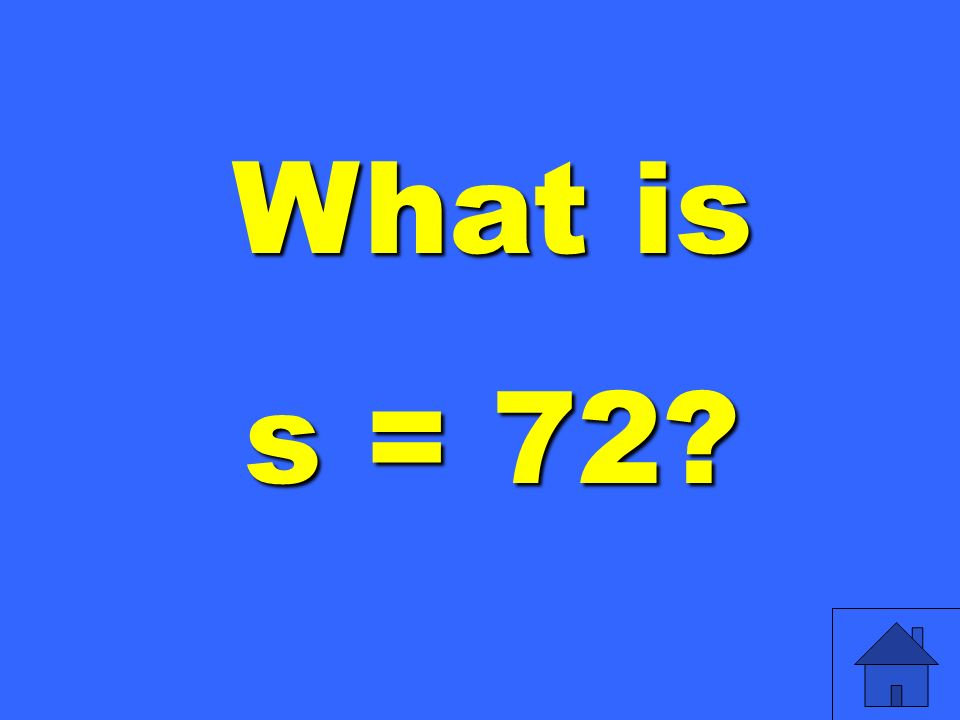 What is s = 72