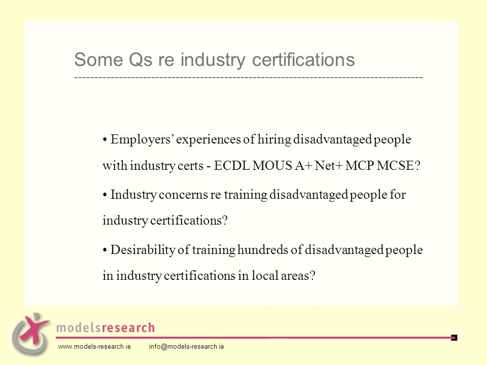 Employers experiences of hiring disadvantaged people with industry certs - ECDL MOUS A+ Net+ MCP MCSE.