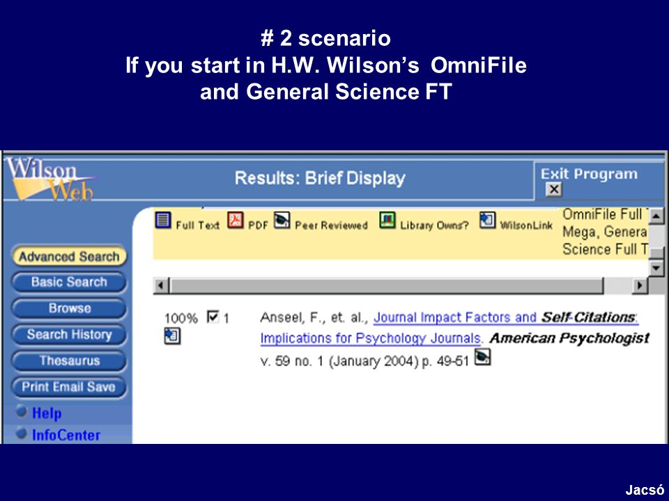 # 2 scenario If you start in H.W. Wilsons OmniFile and General Science FT Jacsó
