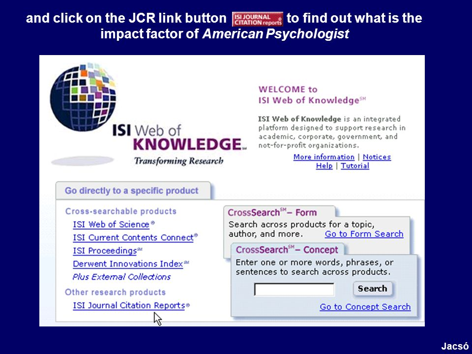 and click on the JCR link button to find out what is the impact factor of American Psychologist Jacsó