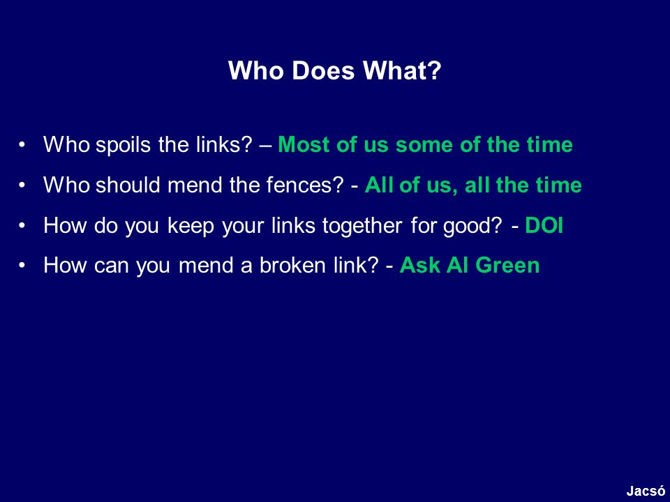 Who Does What. Who spoils the links. – Most of us some of the time Who should mend the fences.