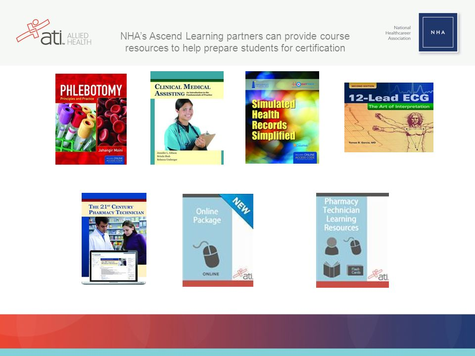 NHAs Ascend Learning partners can provide course resources to help prepare students for certification