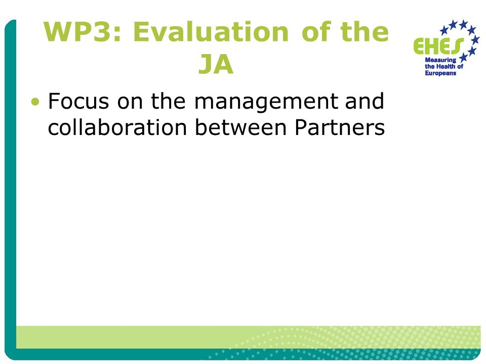 WP3: Evaluation of the JA Focus on the management and collaboration between Partners
