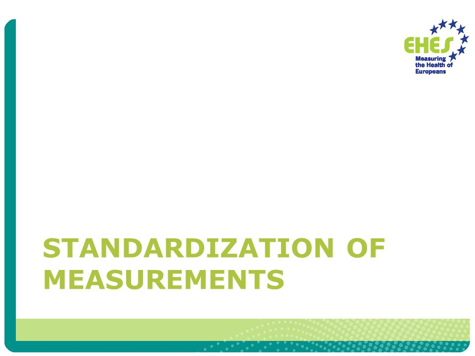 STANDARDIZATION OF MEASUREMENTS