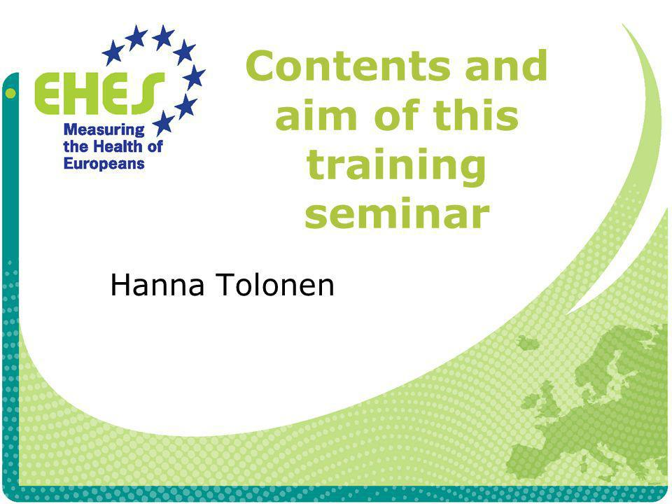 Contents and aim of this training seminar Hanna Tolonen