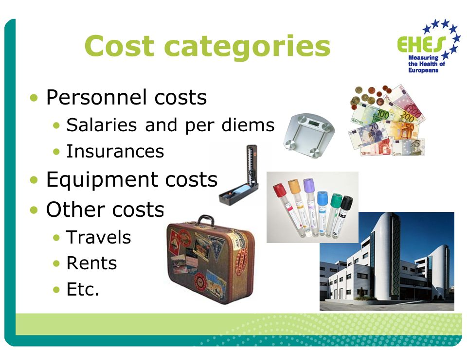 Personnel costs Salaries and per diems Insurances Equipment costs Other costs Travels Rents Etc.