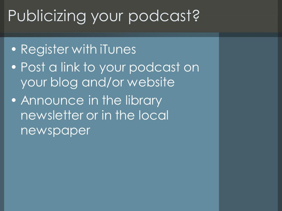Publicizing your podcast.