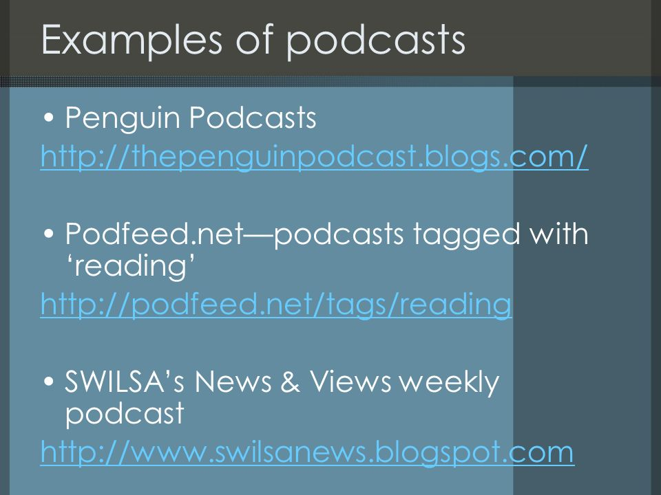Examples of podcasts Penguin Podcasts   Podfeed.netpodcasts tagged with reading   SWILSAs News & Views weekly podcast