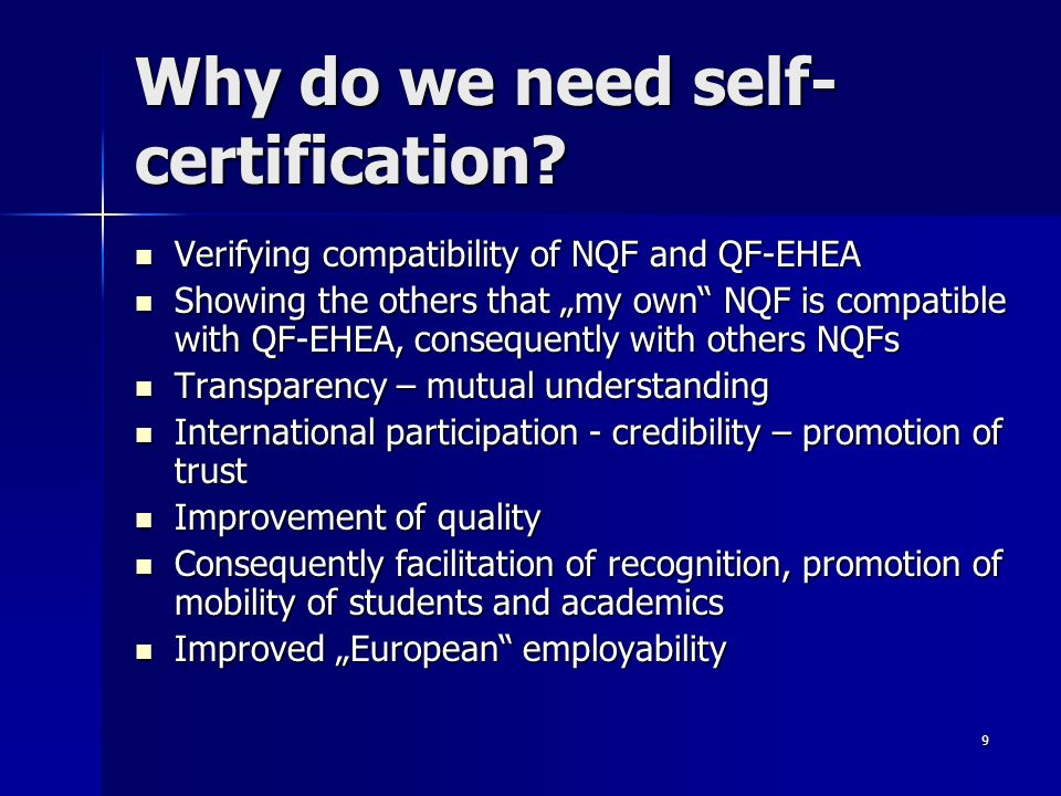 9 Why do we need self- certification.