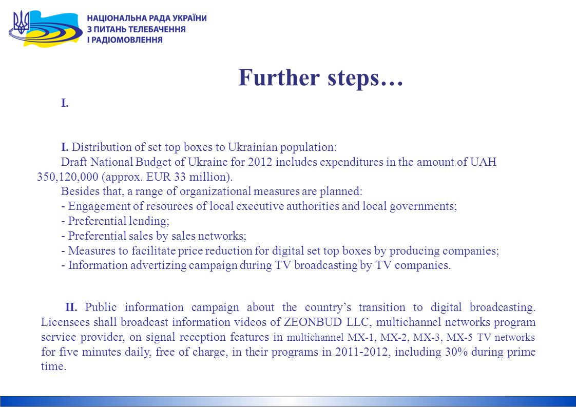 II. Public information campaign about the countrys transition to digital broadcasting.