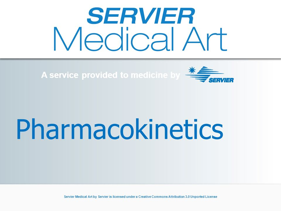 A service provided to medicine by Servier Medical Art by Servier is licensed under a Creative Commons Attribution 3.0 Unported License Pharmacokinetics A service provided to medicine by
