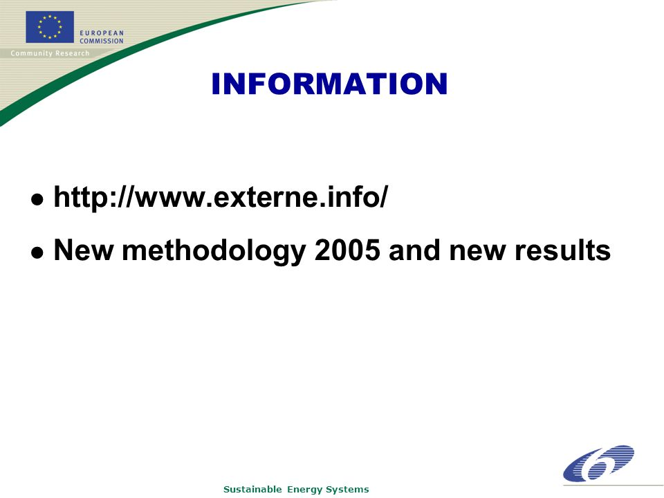 Sustainable Energy Systems INFORMATION http://www.externe.info/ New methodology 2005 and new results