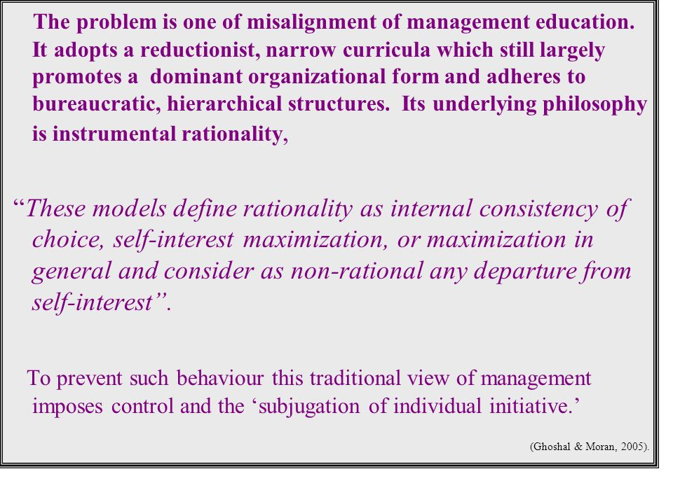 The problem is one of misalignment of management education.