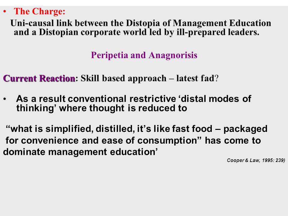 The Charge: Uni-causal link between the Distopia of Management Education and a Distopian corporate world led by ill-prepared leaders.