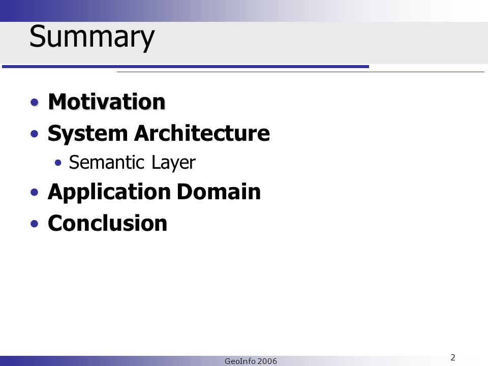 GeoInfo 2006 2 Summary MotivationMotivation System Architecture Semantic Layer Application Domain Conclusion