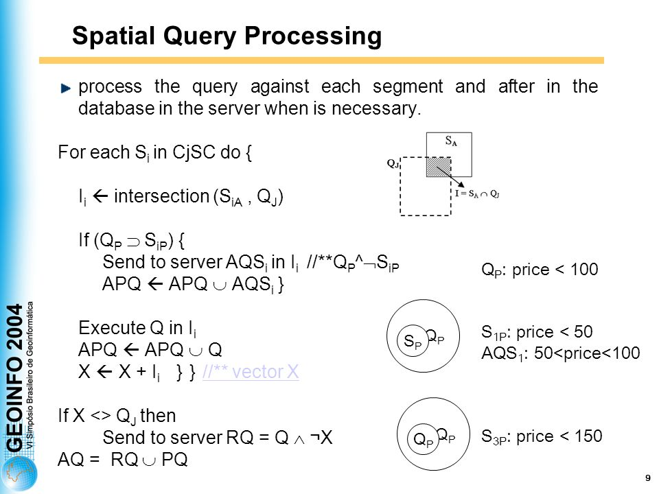 9 Spatial Query Processing process the query against each segment and after in the database in the server when is necessary.