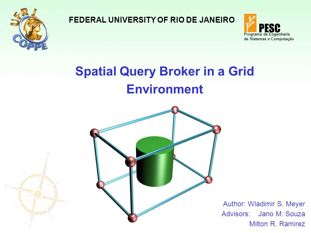 1 Spatial Query Broker in a Grid Environment Author: Wladimir S.