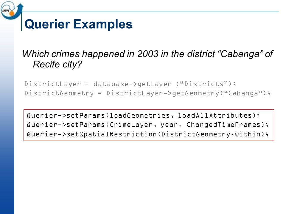 Querier Examples Which crimes happened in 2003 in the district Cabanga of Recife city.
