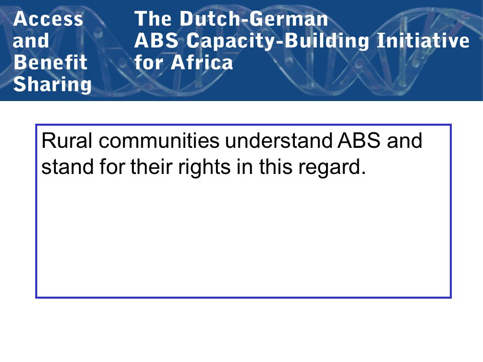 Rural communities understand ABS and stand for their rights in this regard.