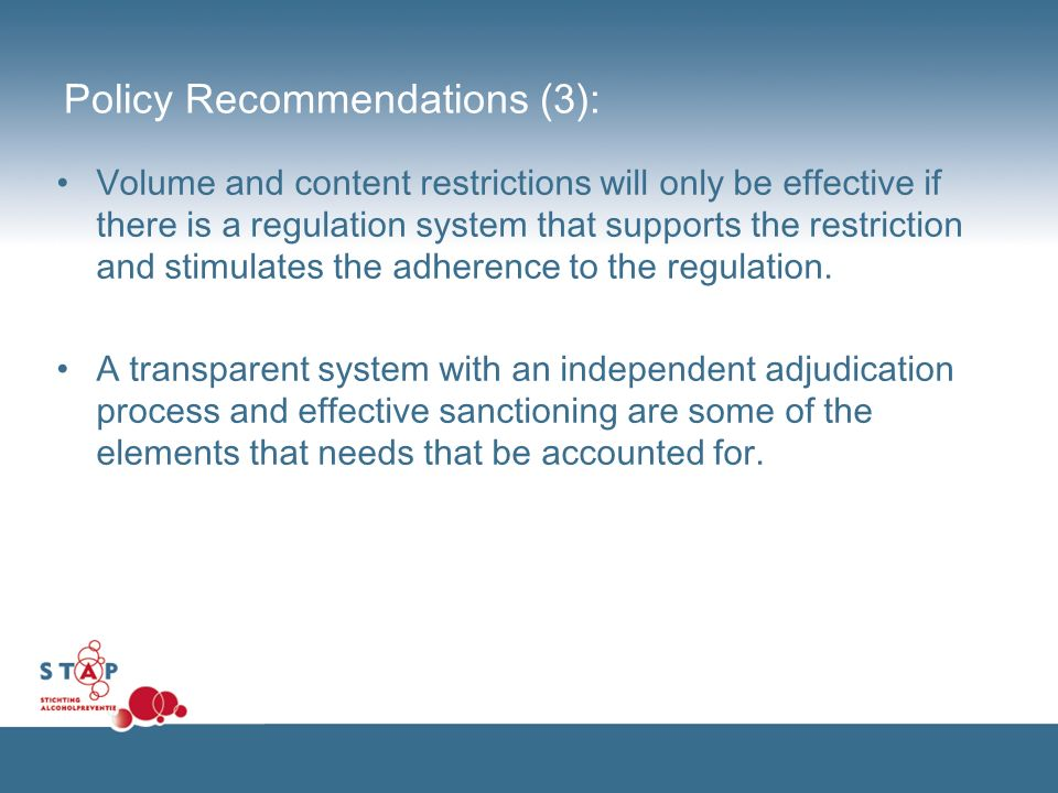 Policy Recommendations (3): Volume and content restrictions will only be effective if there is a regulation system that supports the restriction and stimulates the adherence to the regulation.