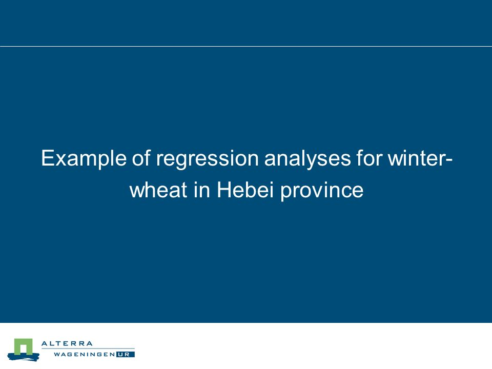 Example of regression analyses for winter- wheat in Hebei province