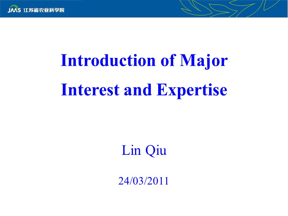 Introduction of Major Interest and Expertise Lin Qiu 24/03/2011