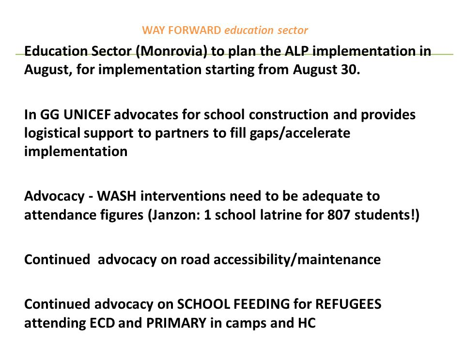 WAY FORWARD education sector Education Sector (Monrovia) to plan the ALP implementation in August, for implementation starting from August 30.