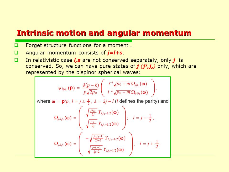 Intrinsic motion and angular momentum Forget structure functions for a moment… Angular momentum consists of j=l+s.