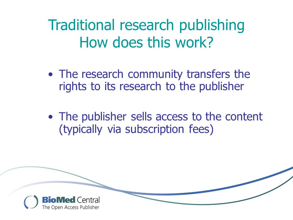 Traditional research publishing How does this work.