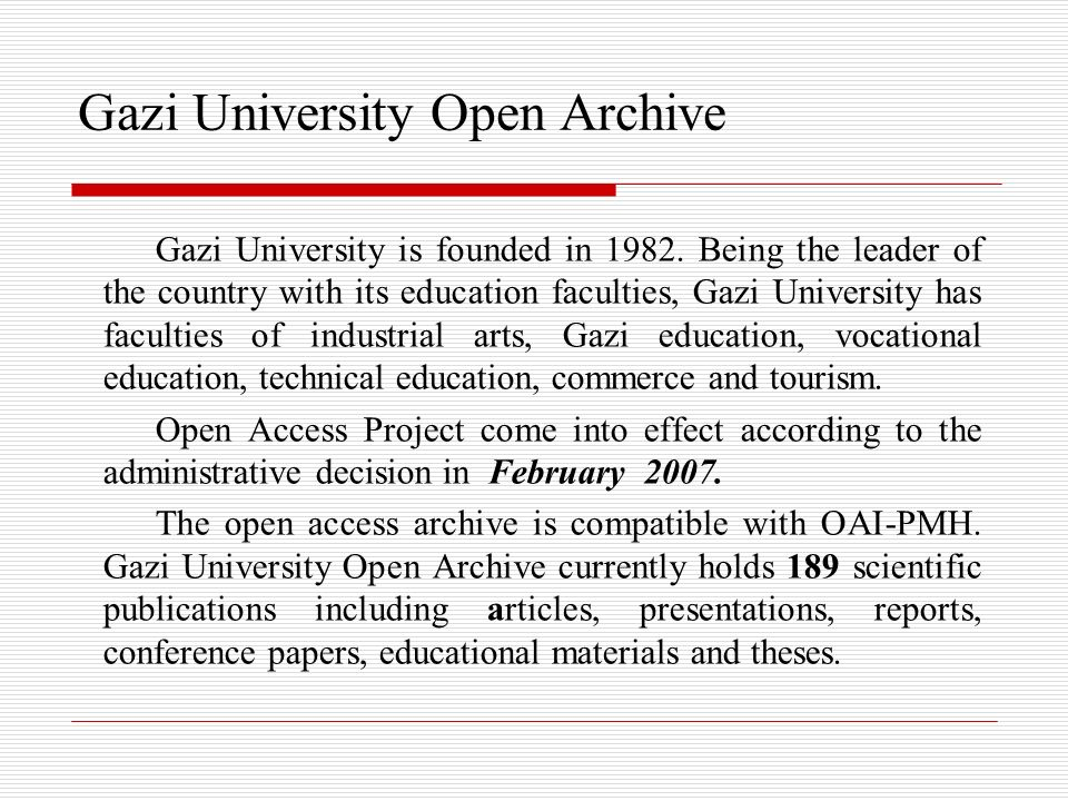 Gazi University Open Archive Gazi University is founded in 1982.