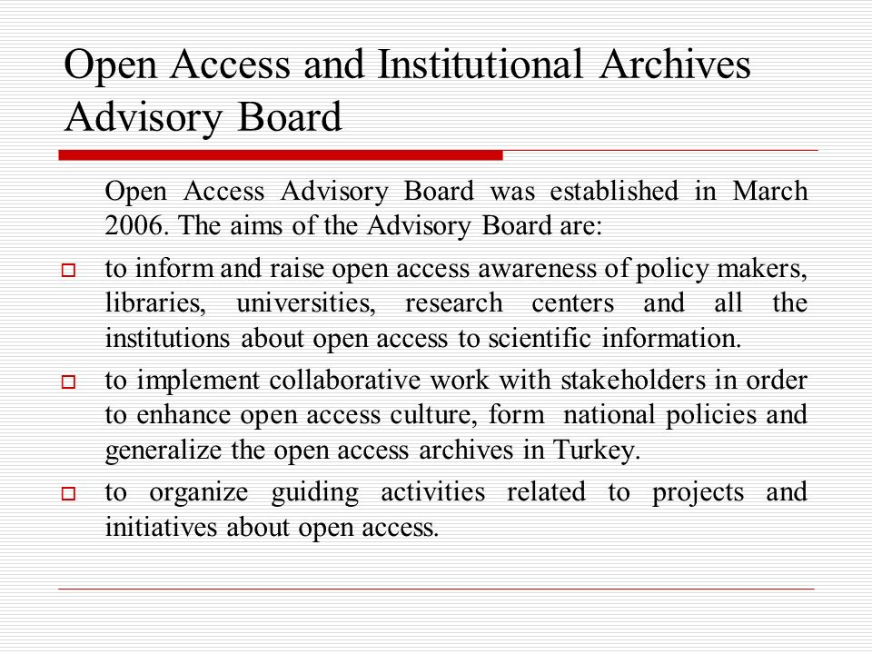 Open Access and Institutional Archives Advisory Board Open Access Advisory Board was established in March 2006.