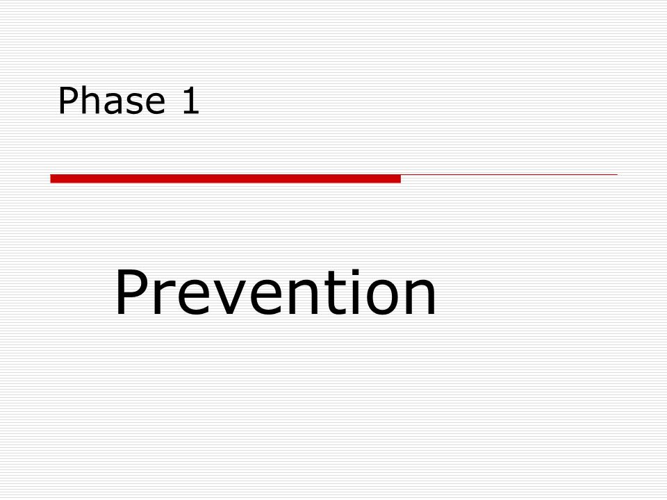 Phase 1 Prevention