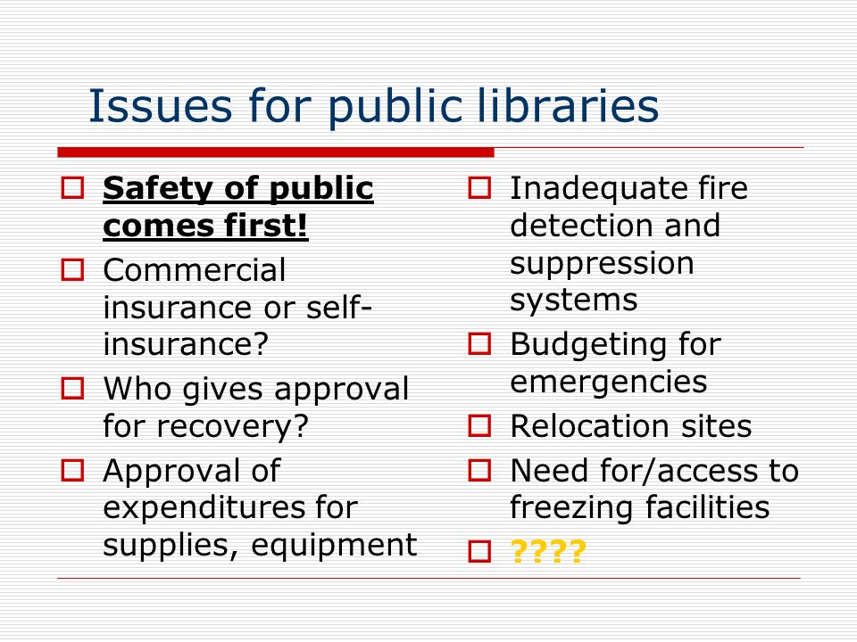 Issues for public libraries Safety of public comes first.