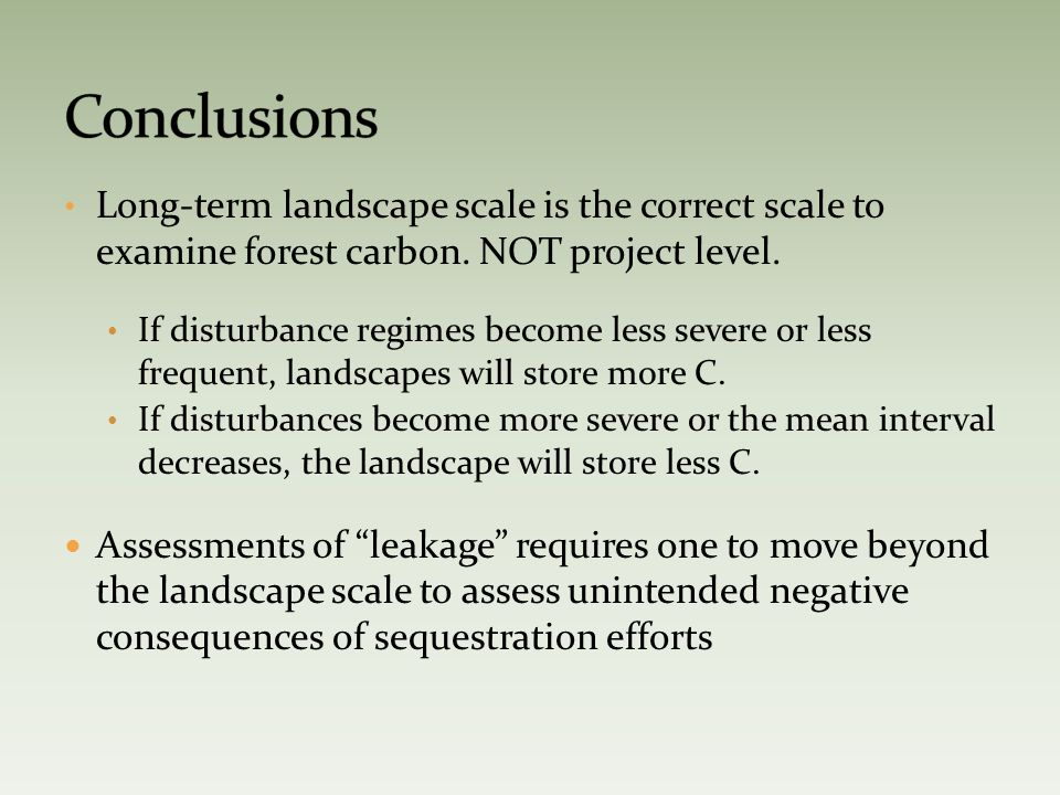 Long-term landscape scale is the correct scale to examine forest carbon.