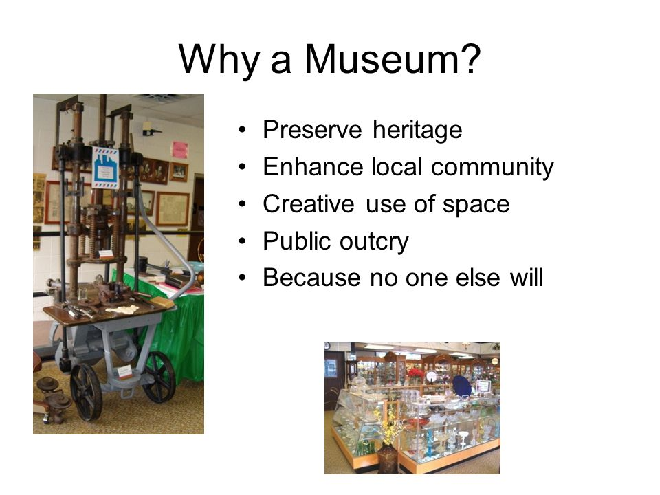 Why a Museum.