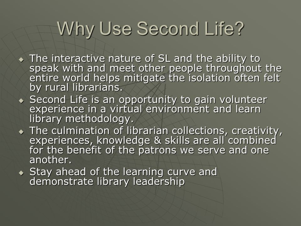 Why Use Second Life.