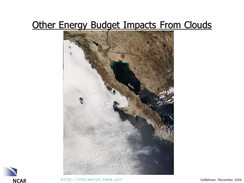 Other Energy Budget Impacts From Clouds http://www.earth.nasa.gov
