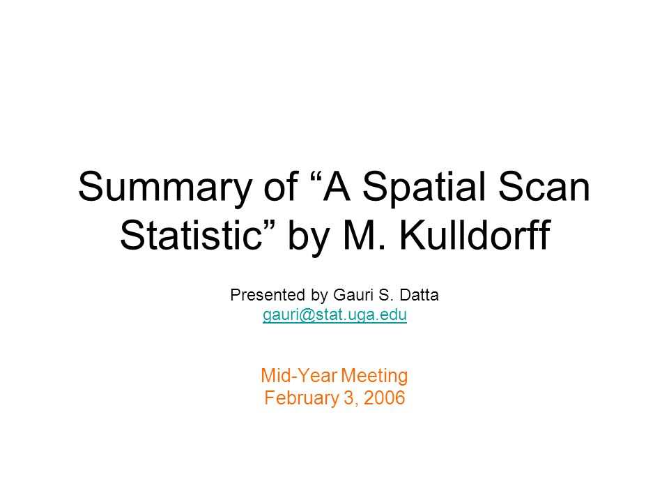 Summary of A Spatial Scan Statistic by M. Kulldorff Presented by Gauri S.
