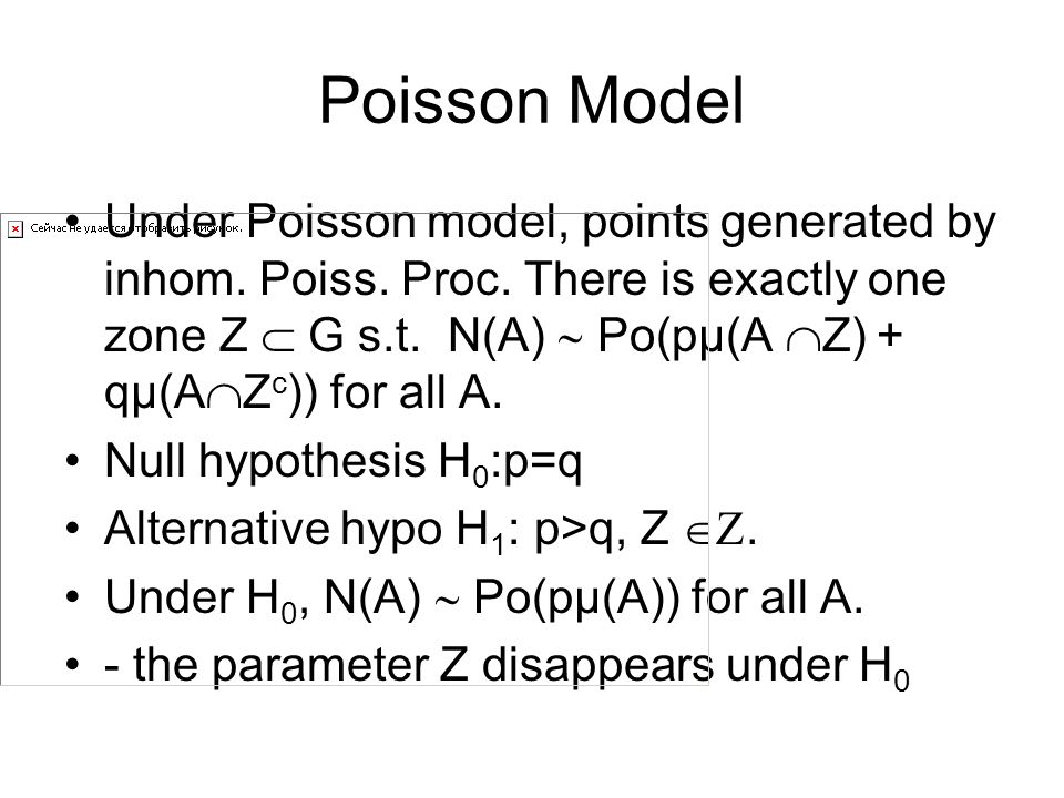 Poisson Model Under Poisson model, points generated by inhom.