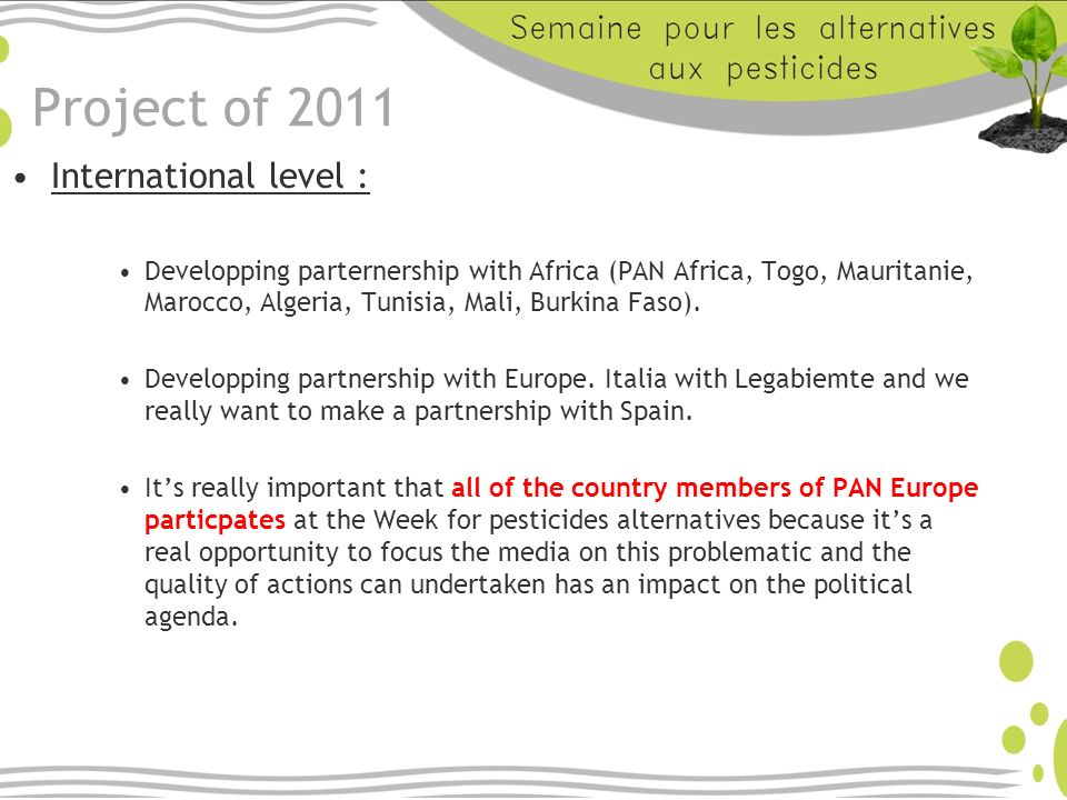 Project of 2011 International level : Developping parternership with Africa (PAN Africa, Togo, Mauritanie, Marocco, Algeria, Tunisia, Mali, Burkina Faso).