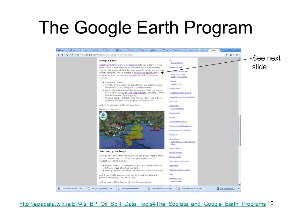 10 The Google Earth Program See next slide http://epadata.wik.is/EPA s_BP_Oil_Spill_Data_Tools#The_Socrata_and_Google_Earth_Programs