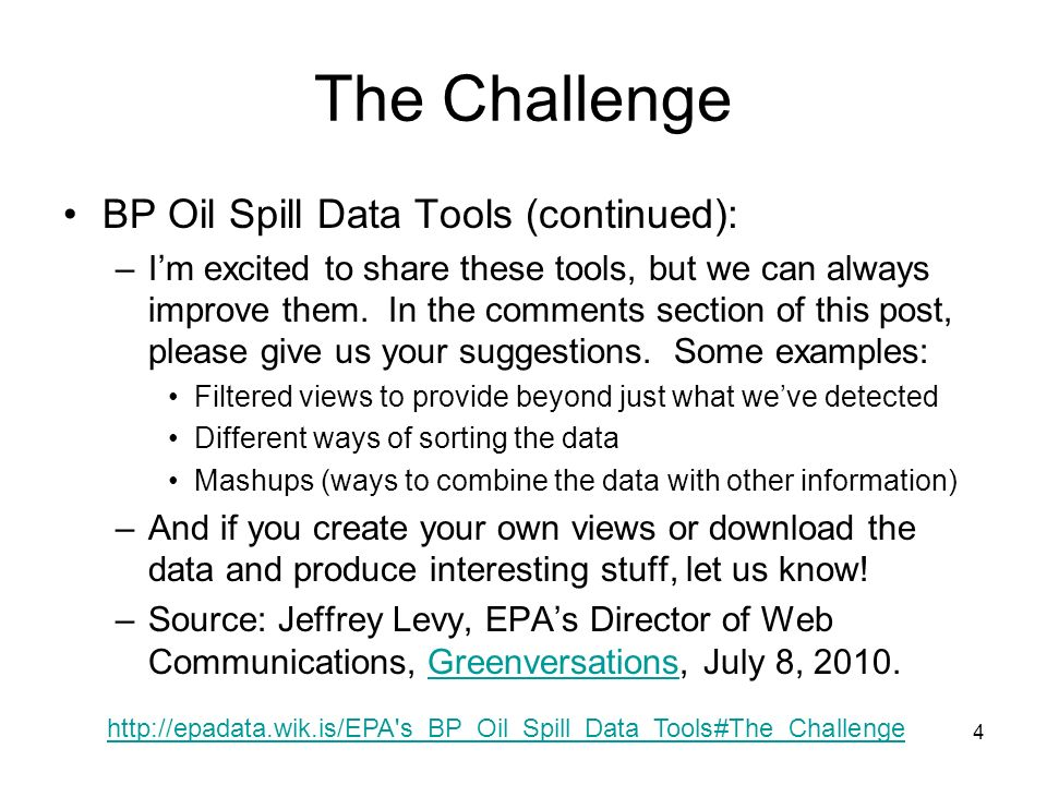 4 The Challenge BP Oil Spill Data Tools (continued): –Im excited to share these tools, but we can always improve them.