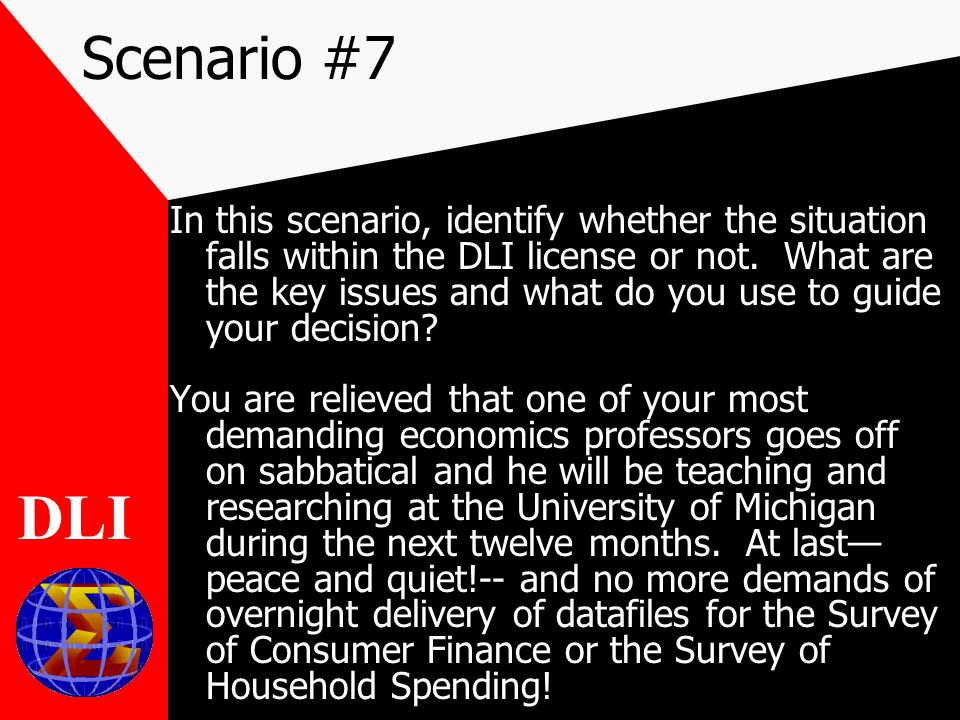 Scenario #7 In this scenario, identify whether the situation falls within the DLI license or not.