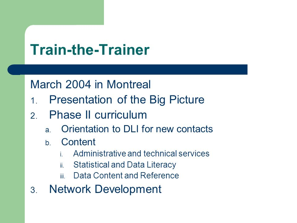 Train-the-Trainer March 2004 in Montreal 1. Presentation of the Big Picture 2.